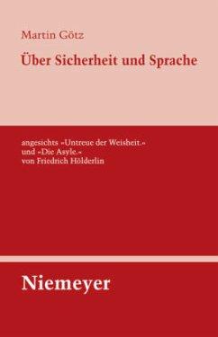 Über Sicherheit und Sprache angesichts »Untreue der Weisheit.« und »Die Asyle.« von Friedrich Hölderlin