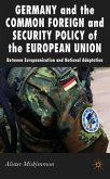 Germany and the Common Foreign and Security Policy of the European Union: Between Europeanisation and National Adaptation
