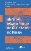 Interaction Between Neurons and Glia in Aging and Disease [With DVD]