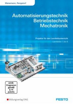 Automatisierungstechnik,Betriebstechnik, Mechatronik - Manemann, Stefan; Rengstorf, Jochen