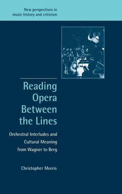 Reading Opera between the Lines - Morris, Christopher