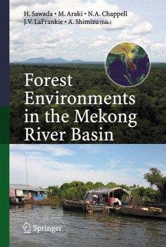 Forest Environments in the Mekong River Basin - Sawada, Haruo / Chappell, Nick / LaFrankie, James V. / Shimizu, Akira / Araki, Makoto (eds.)