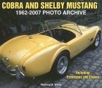 Cobra and Shelby Mustang 1962-2007 Photo Archive: Including Prototypes and Clones