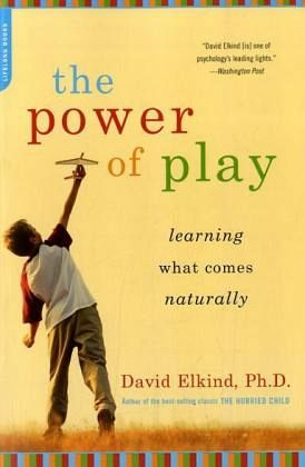 The Power of Play - Elkind, David