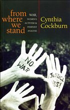 From Where We Stand: War, Women's Activism and Feminist Analysis - Cockburn, Cynthia