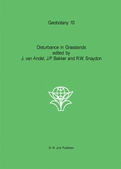 Disturbance in Grasslands - van Andel, J. / Bakker, Jan P. / Snaydon, R.W. (eds.)