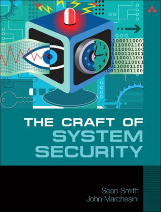 Craft Of System Security The By Sean Smith John Marchesini