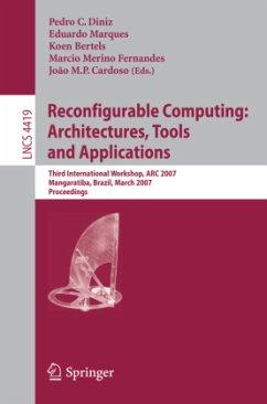 Reconfigurable Computing: Architectures, Tools and Applications - Diniz, Pedro C. (Volume ed.) / Marques, Eduardo / Bertels, Koen / Fernandes, Marcio Merino / Cardoso, Joao M.P.
