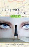 Living with Reform: China Since 1989