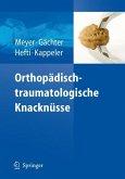 Orthopädisch-traumatologische Knacknüsse
