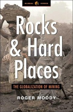 Rocks and Hard Places: The Globalization of Mining - Moody, Roger