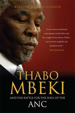 Thabo Mbeki and the Battle for the Soul of the ANC: Second Edition - Gumede, William Mervin