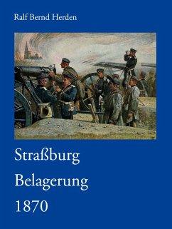 Straßburg Belagerung 1870