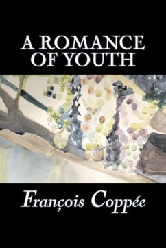 A Romance of Youth - Coppee, Francois; Coppe, Franois