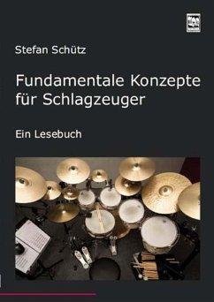 Fundamentale Konzepte für Schlagzeuger - Schütz, Stefan
