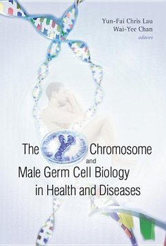 The Y Chromosome and Male Germ Cell Biology in Health and Diseases - Lau Yun-Fai, Chris / Wai-Yee, Chan (eds.)