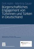 Bürgerschaftliches Engagement von Türkinnen und Türken in Deutschland