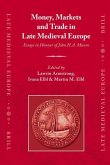Money, Markets and Trade in Late Medieval Europe: Essays in Honour of John H.A. Munro
