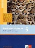 Lambacher Schweizer. LS Mathematik 5. Schülerbuch. Neubearbeitung. Baden-Württemberg