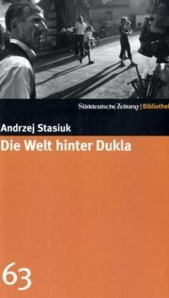 Die Welt hinter Dukla - Stasiuk, Andrzej