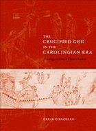 The Crucified God in the Carolingian Era