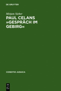 Paul Celans »Gespräch im Gebirg«