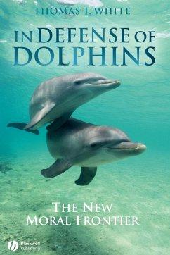 In Defense of Dolphins - White, Thomas