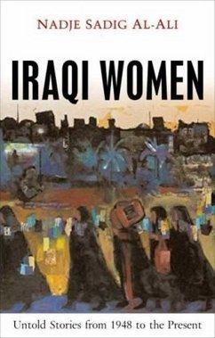 Iraqi Women: Untold Stories from 1948 to the Present - Al-Ali, Nadje Sadig