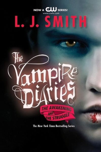The Vampire Diaries. The Awakening and the Struggle - Smith, Lisa J.