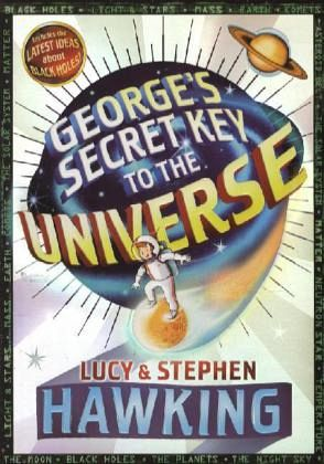 George's Secret Key to the Universe - Hawking, Lucy; Hawking, Stephen W.