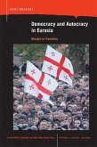 Democracy and Autocracy in Eurasia: Georgia in Transition