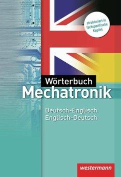 Wörterbuch Mechatronik. Deutsch-Englisch / Englisch-Deutsch - Petersen, Hans-Joachim; Schmidt, Sibylle