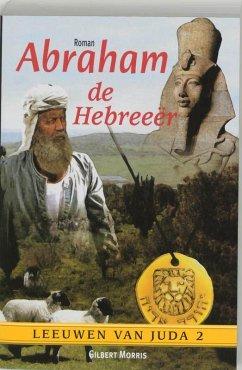 Abraham de Hebreeër / 2 Leeuwen van Juda / druk 1 - Morris, G.