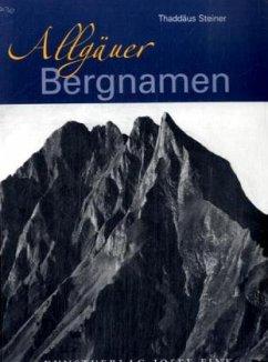 Allgäuer Bergnamen - Steiner, Thaddäus
