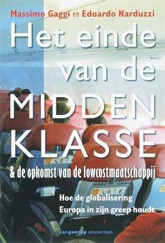 Het einde van de middenklasse / druk 1 - Gaggi, M. Narduzzi, E.E.