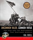 Uncommon Valor, Common Virtue: Iwo Jima and the Photograph That Captured America [With DVD]