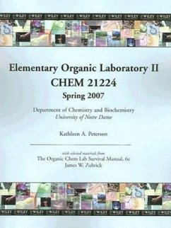 Elementary Organic Laboratory II; Chem 21224: The Organic Chem Lab Survival Manual - Peterson, Kathleen A.; Zubrick, James W.