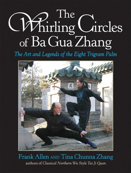the whirling circles of ba gua zhang the art and legends. Black Bedroom Furniture Sets. Home Design Ideas