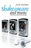 Shakespeare and Music: Afterlives and Borrowings