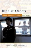 Bipolar Orders: The Two Koreas Since 1989