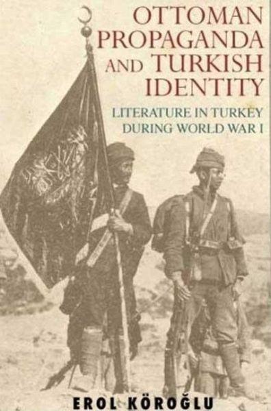 Ottoman Propaganda And Turkish Identity Literature In border=