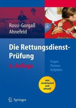 Die Rettungsdienst-Prüfung - Rossi, Rolando; Gorgaß, Bodo; Ahnefeld, Friedrich W.