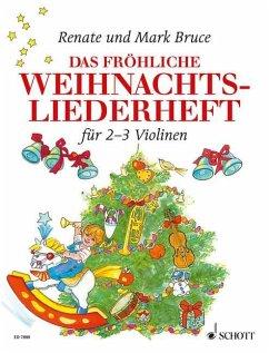 Das fröhliche Weihnachtsliederheft, für 2-3 Violinen