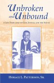 Unbroken and Unbound: A Life Dedicated to God, Justice, and the South