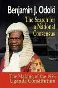 9789970024919 - Odoki, B. J. Odoki, Benjamin: The Search for a National Consensus. the Making of the 1995 Uganda Constitution - Book