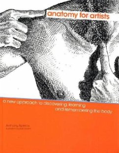 Anatomy for Artists: A New Approach to Discovering, Learning and Remembering the Body - Apesos, Anthony