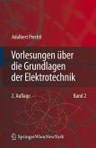 Vorlesungen über die Grundlagen der Elektrotechnik 2