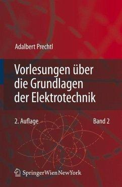 Vorlesungen über die Grundlagen der Elektrotechnik - Prechtl, Adalbert