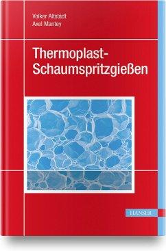 Schaumspritzgießen - Altstädt, Volker;Mantey, Axel