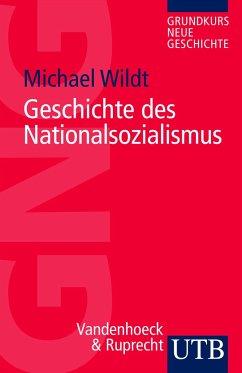 Geschichte des Nationalsozialismus - Wildt, Michael